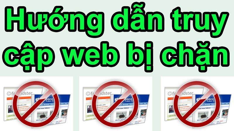 Chia sẻ 6 cách vào các trang web bị chặn