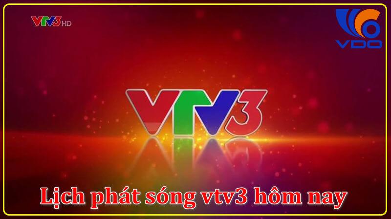 Lịch phát sóng vtv3 hôm nay (10/3/2020)