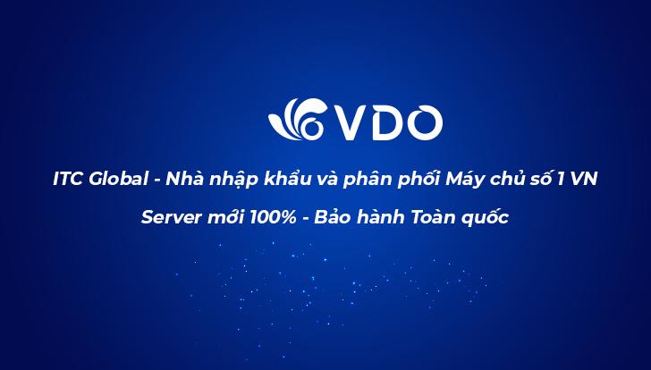 VDO - Nhà nhập khẩu và phân phối Máy chủ số 1 VN